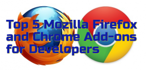 Top 5 Mozilla Firefox and Chrome Add-ons for Developers
